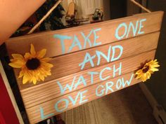 """""""take one and watch love grow"""" sign for wedding favors sunflower seeds"""