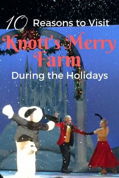 10 Reasons to Visit Knott's Merry Farm during the Holidays - Tips for visiting Knott's Berry Farm in Buena Park, California