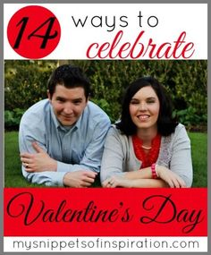 14 different ideas to celebrate Valentine's Day with your friends, kids, spouse, etc.