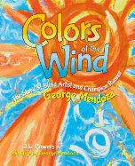 Colors of the wind : the story of blind artist and champion runner George Mendoza