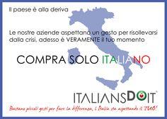 Il paese è alla deriva. Le nostre aziende aspettano un gesto per risollevarsi dalla crisi, adesso è VERAMENTE il tuo momento.  Bastano piccoli gesti per fare la differenza, l'Italia sta aspettando il TUO!  https://www.facebook.com/photo.php?fbid=434184193325894=a.313047355439579.71463.222409554503360=1_t=photo_comment