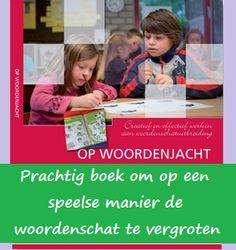 Hoe kun je op een speelse manier de woordenschat van kinderen vergroten? Dutch Language, School Info, Teaching Schools, Teacher Inspiration, A Classroom, Language Activities, Fun Learning, Kids Playing, Spelling