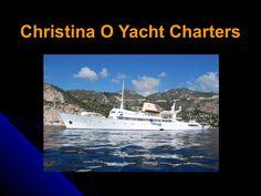 christina-o-mediterranean-yacht-charters by Barrington Hall Yacht Brokers via Slideshare.