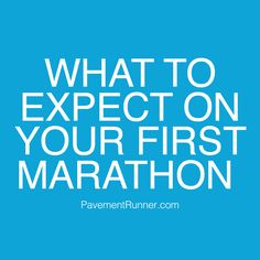 A mile by mile breakdown of what you can expect on your very first marathon experience: PavementRunner.com