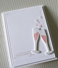 Marybeth's time for paper: Champagne or Wine. . . great anniversary card. . .