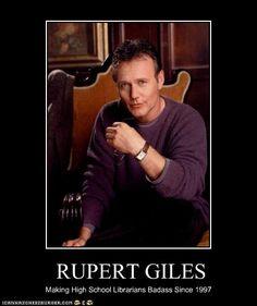 Rupert Giles  ~Making high school librarians badass since 1997