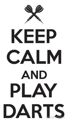 'Keep calm and play darts' Poster by nektarinchen Dart Shirts, Play Darts, Play Quotes, Leukemia And Lymphoma Society, Prayer Changes Things, Keep Calm And Love, You Funny, Wood Signs, Cricut