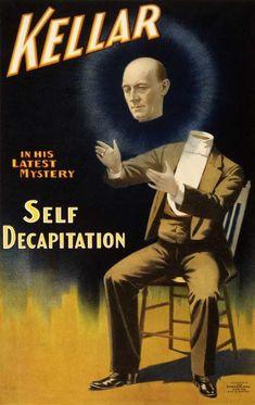 """Harry Kellar (1849 - 1922) mago estadounidense que presentó grandes espectáculos a fines del  XIX y principios del XX. Una de sus más memorables ilusiones era la """"Levitación de la Princesa Karnack"""". Kellar y su último misterio: auto decapitación"""