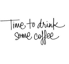 .Anytime is coffee time!