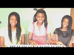 Say Yes -  Michelle Williams ft. Beyoncé, Kelly Rowland (Cover) Anani, Joanna and Joella - http://hagsharlotsheroines.com/?p=92958