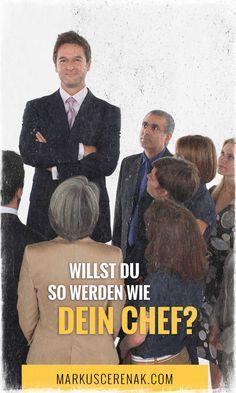 Willst du so werden, wie dein Chef? Oder willst du doch einen anderen Weg einschlagen? Den Weg deiner Berufung?