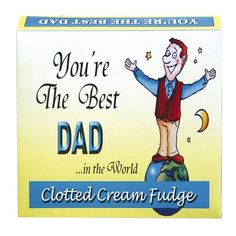 Clotted Cream Fudge - You're The Best Dad £4.99 FREE UK Delivery.  http://www.ragstorichesuk.com/gifts/confectionery/clotted-cream-fudge-you-re-the-best-dad-detail
