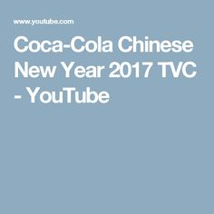 Coca-Cola Chinese New Year 2017 TVC - YouTube