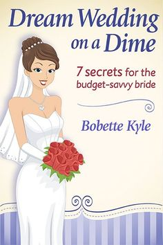 Dream Wedding on a Dime; 7 Strategies for the Budget-Savvy Bride. 300+ tips and ideas for saving money...many diy-related. #MyOnlineWeddingHelp