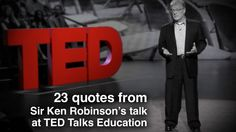 Quotes from Sir Ken Robinson's 2013 TED talk by garr via slideshare - gives the most important points of Ken's delivery very powerfully Ted Talks Education, What Is Education, Education Middle School, Leadership Classes, School Leadership, Educational Leadership, Ken Robinson, Public Speaking Tips, Independent School