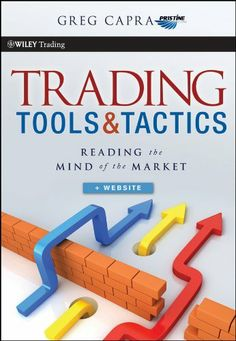 Trading Tools and Tactics: Reading the Mind of the Market (Wiley Trading) by Greg Capra. $35.58. 309 pages. Publisher: Wiley; 1 edition (June 24, 2011). Author: Greg Capra