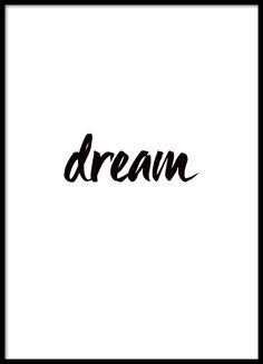 A poster with the word, Dream, in a nice black font on a white background. Both simple and stylish for modern and sleek decor. Find more typography prints and other motifs in our categories. www.desenio.co.uk