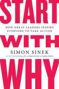 "Great book on why your ""why"" (why you do what you do) is more inspiring to potential customers and creates way more loyalty than just telling people what you do."