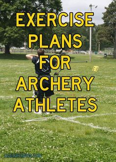 Exercise is a great way to both become a better archer and an overall healthier person. However, first we each must begin where we feel most comfortable