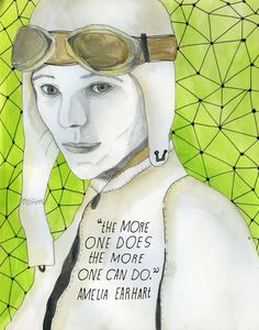 Amelia Earhart - from The Reconstructionists (Maria Popova and Lisa Congdon) Inspirational Quotes Pictures, Great Quotes, Mom Quotes, Brother Quotes, Daughter Quotes, Father Daughter, Quotable Quotes, Family Quotes, Motivational Quotes