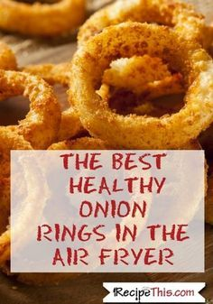 Air Fryer Recipes for beginners and the best healthy onion rings in the air fryer. #airfryerrecipes #airfryeronionrings #onionrings