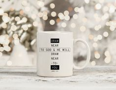 Bible quote from James 4:8, Draw near, Christian faith Mug, stocking stuffer, Christmas gift for moms, dad gift,