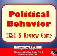 """Political Behavior Unit TEST and Review Game (Civics)  This purchase include a 25-question, multiple-choice test and Six-Square review game for the unit: """"Political Behavior"""" for secondary civics/American Government class."""
