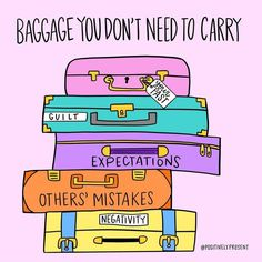 Fill in the suitcases with your own list of baggage you dont need to carry (ex: other people's problems, guilt/shame, the need to lie, low self esteem, fear etc. Vie Positive, Positive Vibes, Positive Quotes, Motivational Quotes, Inspirational Quotes, The Words, Encouragement, Energie Positive, Plus Belle Citation
