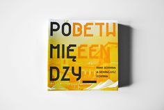 POMIĘDZY_BETWEEN on Behance