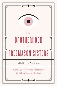 LSE Review of Books – Book Review: The Brotherhood of Freemason Sisters: Gender, Secrecy, and Fraternity in Italian Masonic Lodges by Lilith...