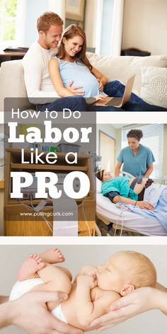 Labor like you know EXACTLY what you're doing. With a little help from a friend.