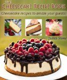 The Cheesecake Recipe Book - Cheesecake recipes to amaze your guests!:Amazon.co.uk:Kindle Store