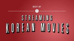 The Best Korean Movies Streaming on Netflix Right Now