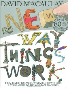 #LOVE My Facebook page: https://www.facebook.com/IncrediblePix #Books The New Way Things Work by David Macaulay: For everyone. via amazon #Book #David_Maccaulay #The_New_How_Things_Work