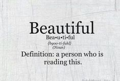 You are all beautiful :)