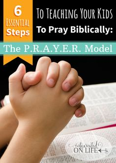 If you desire to also teach your children how to pray Biblically, to pray the way Jesus taught his disciples to pray, read on. Learn the P.R.A.Y.E.R model.