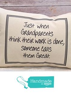 "Pregnancy Reveal/Announcement Pillow for Great Grandparents ""Just when Grandparents think their work is done, someone calls them Great"" from Feather Hen https://www.amazon.com/dp/B01NBMAO3M/ref=hnd_sw_r_pi_dp_1bO5ybAJCY0VN #handmadeatamazon"