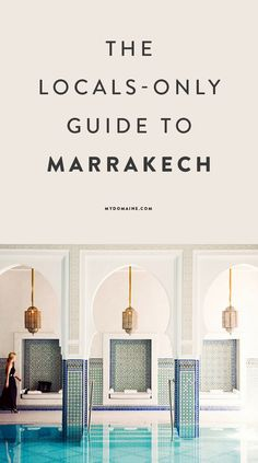Travel to one incredibly beautiful destination: Marrakech, Morroco. A local's only guide to Marrakech with lots of useful travel tips
