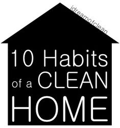 10 Habits of a Clean Home - i Dream of Clean