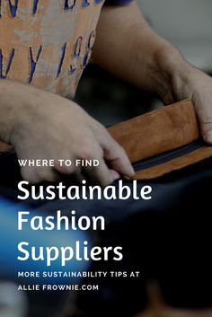 Where to Find Sustainable Fashion Suppliers