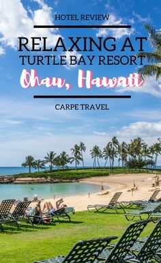 Relaxing at Turtle Bay Resort in Ohau, Hawaii: a complete hotel review. Ohau travel tips | Ohau where to stay | Ohau travel guide - via @elainschoch