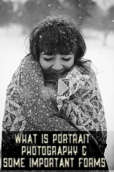 What Is Portrait Photography and Some Important Forms #portraits #photography #blackandwhite