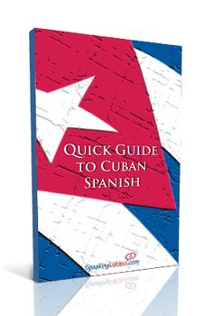 A dictionary-style book of words and phrases that will help you understand Cuban Spanish and slang. This Cuban Spanish dictionary also includes examples.