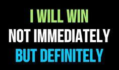 I will win.