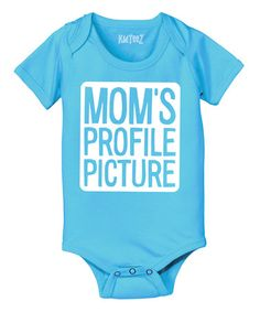 This Turquoise 'Mom's Profile Picture' Bodysuit - Infant is perfect! #zulilyfinds