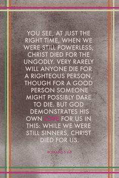 (Romans 5:6-8)