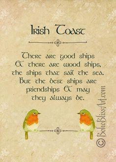 Irish Toast: There are good ships and there are wood ships, the ships that sail the sea. Irish Quotes, Irish Sayings, Irish Toasts, Irish Proverbs, Old Irish, Blessed Quotes, Barn Wood Frames, Irish Blessing, St Paddys Day