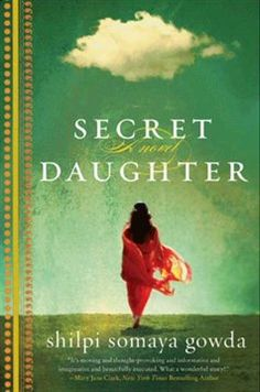 This was a fantastic book by Shilpi Somaya Gowda. A young mother in India is forced to give her daughter up for adoption, in order to save the baby's life. The baby girl is adopted by an American couple. The story chronicles the lives of both birth- and adoptive- mothers. It is an absolutely wonderful book.