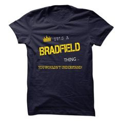 awesome BRADFIELD t shirt, Its a BRADFIELD Thing You Wouldnt understand Check more at http://cheapnametshirt.com/bradfield-t-shirt-its-a-bradfield-thing-you-wouldnt-understand.html
