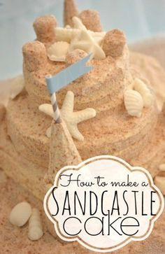 How to make a sandcastle cake.  Super detailed (but non-technical) tutorial for making a darling sandcastle cake (made by a mom, not a professional baker!)  Perfect for a beach or mermaid themed party, or even a casual beach wedding!